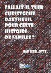 Fallait-il tuer Christophe Dauteuil pour cette histoire de famille?